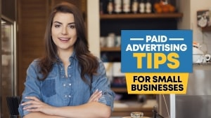 Paid advertising tips for small businesses
